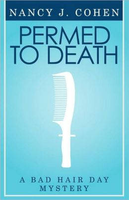 Permed To Death (Bad Hair Day Mystery 1)