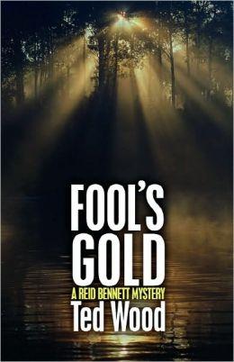 Fool's Gold (A Reid Bennett Mystery)