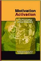 Motivation Activation: The Psychology of Goal Attainment