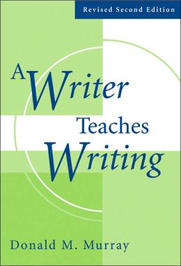 A Writer Teaches Writing Revised