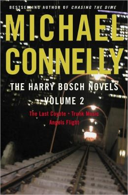 The Harry Bosch Novels, Volume 2: The Last Coyote; Trunk Music; Angels Flight