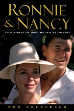 Ronnie and Nancy: Their Path to the White House--1911 to 1980
