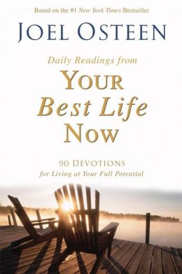 Daily Readings from Your Best Life Now: 90 Devotions for Living at Your Full Potential