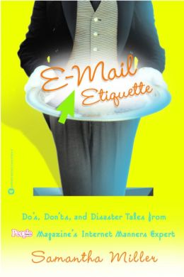 E-Mail Etiquette: Do's, Don'ts and Disaster Tales from People Magazine's Internet Manners Expert
