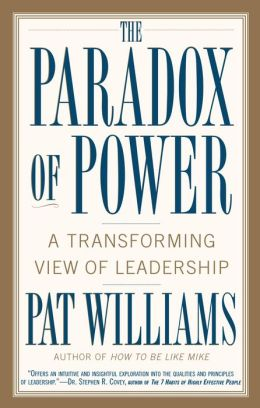 The Paradox of Power: A Transforming View of Leadership