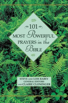 101 Most Powerful Prayers in the Bible