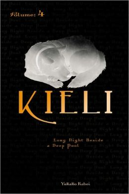 Kieli, Vol. 4 (novel): Long Night Beside a Deep Pool