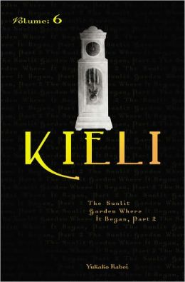 Kieli, Vol. 6 (novel): The Sunlit Garden Where It Began (Part 2)