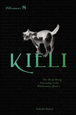 Kieli, Vol. 8 (novel): The Dead Sleep Eternally in the Wilderness, Part 1
