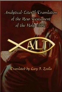 Analytical Literal Translation of the New Testament of the Holy Bible