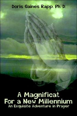 Magnificat for a New Millennuim: An Exquisite Adventure in Prayer
