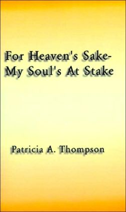 For Heaven's Sake - My Soul's at Stake