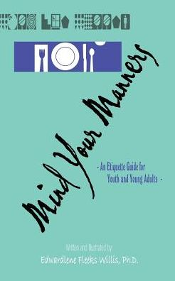 Mind Your Manners: An Etiquette Guide for Youth and Young Adults