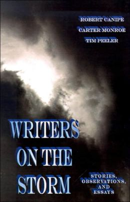 Writers on the Storm: Stories, Observations, and Essays