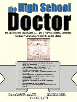 The High School Doctor: The Underground Roadmap to 6, 7, and 8 year Accelerated/Combined Medical Programs (BA/MD) in the United States