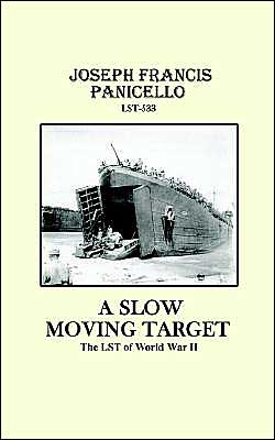 A Slow Moving Target: The LST of World War II