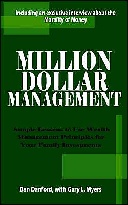Million Dollar Management: Simple Lessons to Use Wealth Management Principles for Your Family Investments