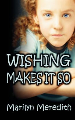 Wishing Makes It So