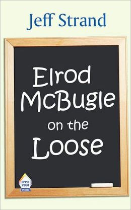 Elrod Mcbugle on the Loose