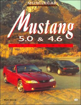 Mustang 5.0 and 4.6, 1979-1998 (Musclecar Color History Series)