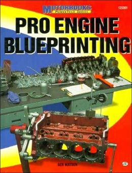 Pro Engine Blueprinting (Motorbooks PowerTech Series)