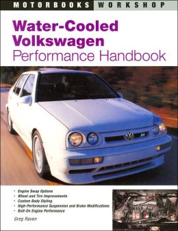 Water-Cooled Volkswagen Performance Handbook (Motorbooks Workshop Series)