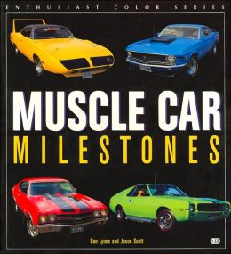 Muscle Car Milestones (Enthusiast Color Series)