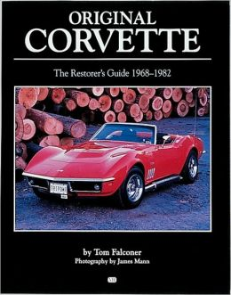 Original Corvette: The Restorer's Guide 1968-1982 (Original Series)