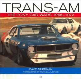 Trans-Am: The Pony Car Wars 1966-1972