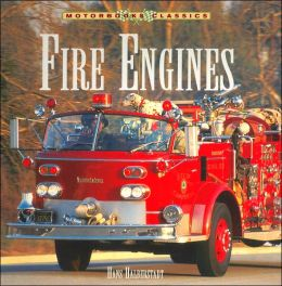 Fire Engines (Motorbooks Classics Series)