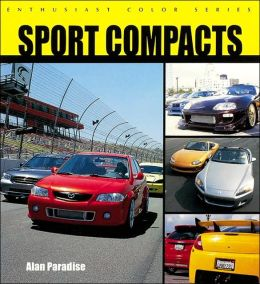 Sports Compacts (Enthusiast Color Series)