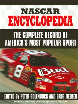 NASCAR Encyclopedia: The Complete Record of America's Most Popular Sport