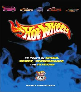 Hot Wheels: 35 Years of Speed, Power, Performance and Attitude