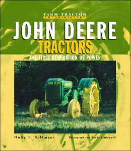 John Deere Tractors: The First Generation of Power (Farm Tractor Color History Series)