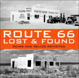 Route 66 Lost and Found: Ruins and Relics Revisited