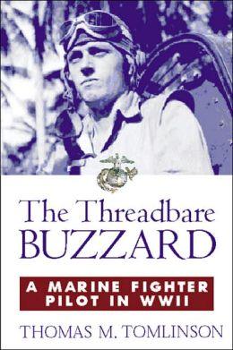 Threadbare Buzzard: A Marine Fighter Pilot in World War II