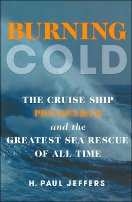 Burning Cold: The Cruise Ship Prinsendam and the Greatest Sea Rescue of All Time