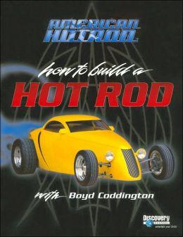 American Hot Rod: How to Build a Hot Rod with Boyd Coddington