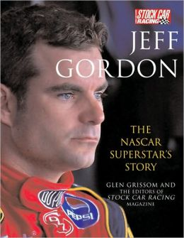 Jeff Gordon: The NASCAR Superstar's Story