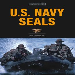 U.S. Navy Seals (Military Power Series)