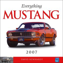 2007 Everything Mustang Wall Calendar