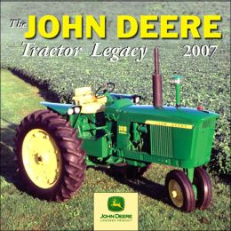 2007 John Deere Tractor Legacy Wall Calendar