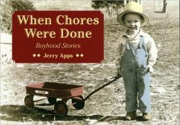 When Chores Were Done: Boyhood Stories