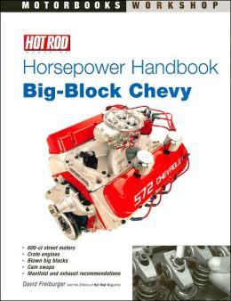 Hot Rod Horsepower Handbook: Big-Block Chevy
