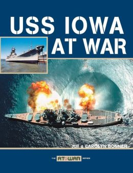 USS Iowa at War