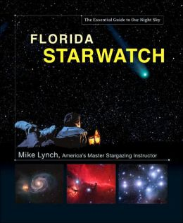 Florida StarWatch: The Essential Guide to Our Night Sky