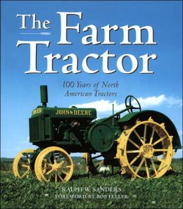 The Farm Tractor: 100 Years of North American Tractors