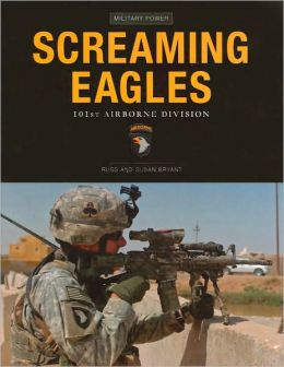 Screaming Eagles: 101st Airborne Division