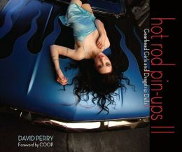 Hot Rod Pin-Ups II: Gearhead Girls and Dragstrip Dolls