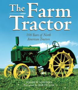 Farm Tractor: 100 Years of North American Tractors